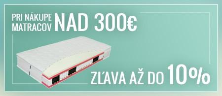 ZĽAVA 3%, 5%, 10% pri nákupe matracov nad 300€, 400€, 600€